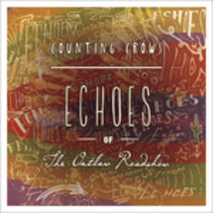 Vinile Echoes of the Outlaw Counting Crows