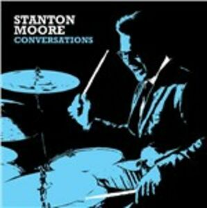 Vinile Conversations Stanton Moore