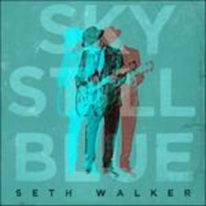 CD Sky Still Blue di Seth Walker 0