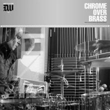 Chrome Over Brass - Vinile LP di Chrome Over Brass