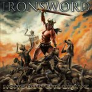 None But the Brave - Vinile LP di Ironsword