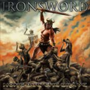 Vinile None But the Brave Ironsword