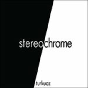 Stereochrome - CD Audio di Turkuaz