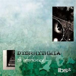 No Interference - CD Audio di Dysrhythmia