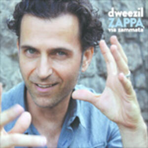Via Zammata - CD Audio di Dweezil Zappa