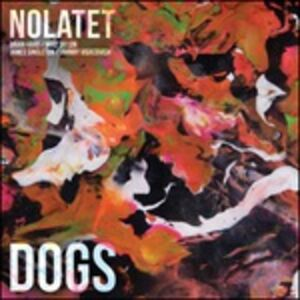 Vinile Dogs Nolatet