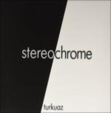 Stereochrome - Vinile LP di Turkuaz