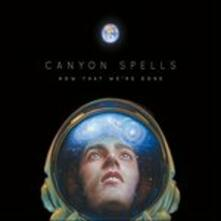 Now That We'Re Gone - Vinile LP di Canyon Spells