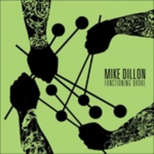 Vinile Functioning Broke Mike Dillon