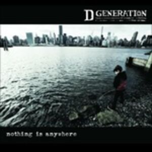CD Nothing Is Anywhere di D Generation