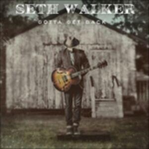 CD Gotta Get Back di Seth Walker