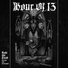 Salt the Dead. The Rare & Unreleased - Vinile LP di Hour of 13