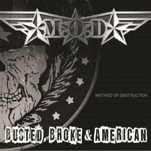 Busted Broke & American - CD Audio di M.O.D.