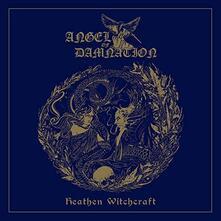 Heathen Witchcraft - Vinile LP di Angel of Damnation