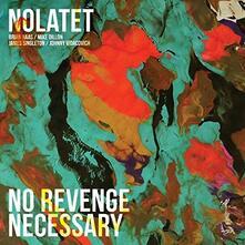 No Revenge Necessary - Vinile LP di Nolatet