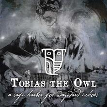 A Safe Harbor for Wayward Echoes - Vinile LP di Tobias the Owl