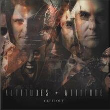 Get it Out - Vinile LP di Altitudes and Attitude