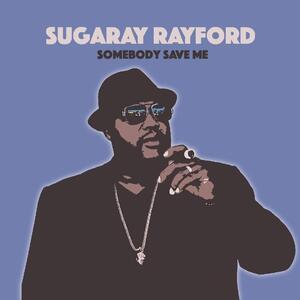 Somebody Save Me - Vinile LP di Sugaray Rayford
