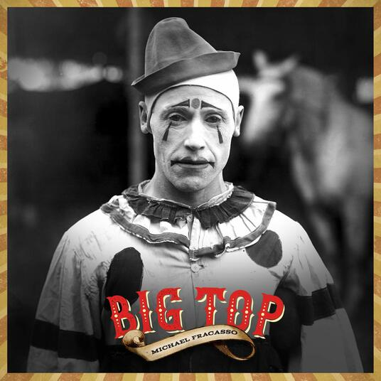 Big Top - Vinile LP di Michael Fracasso