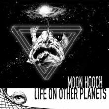 Life on Other Planets - Vinile LP di Moon Hooch