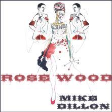 Rosewood - Vinile LP di Mike Dillon