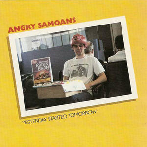 Yesterday Started Tomorrow - CD Audio di Angry Samoans