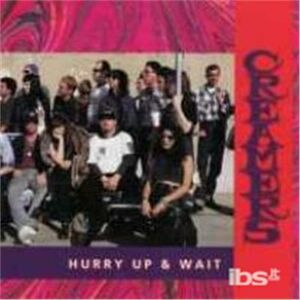 Foto Cover di Hurry Up and Wait, CD di Creamers, prodotto da Triple X