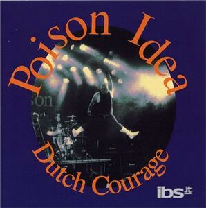 CD Dutch Courage di Poison Idea