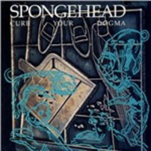 Cure Your Dogma - CD Audio di Spongehead