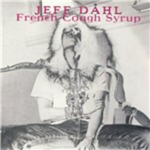 French Cough Syrup - CD Audio di Jeff Dahl