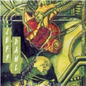 CD Heart Full of Snot di Jeff Dahl