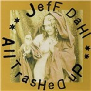 CD All Trashed Up di Jeff Dahl