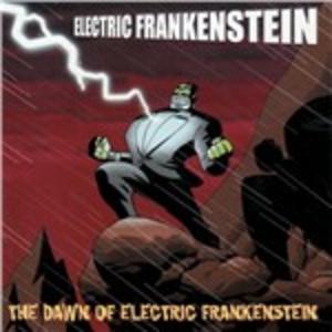 CD The Dawn of Electric Frankenstein di Electric Frankenstein