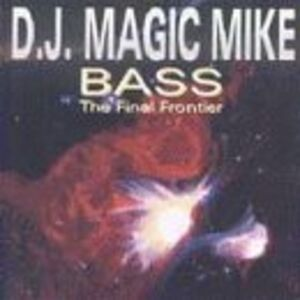 CD Bass.final Frontier di DJ Magic Mike