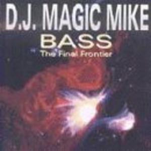 CD Bass.final Frontier di DJ Magic Mike
