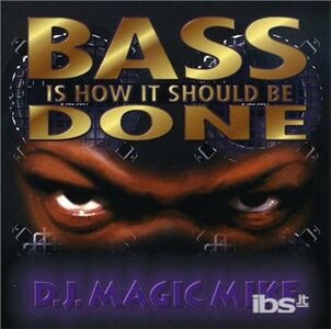 CD Bass Is How it Should Be di DJ Magic Mike