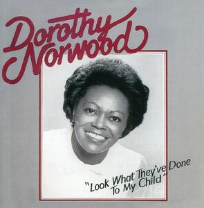 Look What They've - CD Audio di Dorothy Norwood