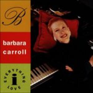 CD Everything I Love di Barbara Carroll