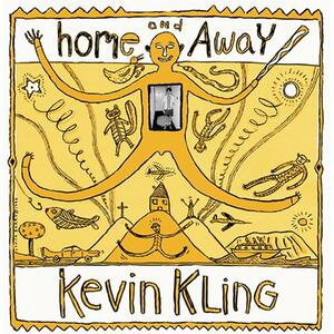 Home and Away - CD Audio di Kevin Kling