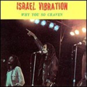 Foto Cover di Why You So Craven, CD di Israel Vibration, prodotto da Ras Records