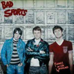 Vinile Kings of the Weekend Bad Sports
