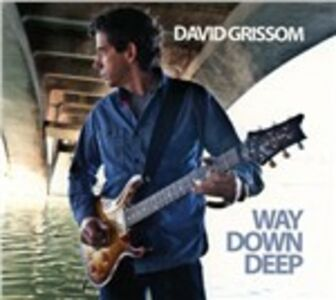 CD Way Down Deep di David Grissom 0