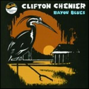 CD Bayou Blues di Clifton Chenier