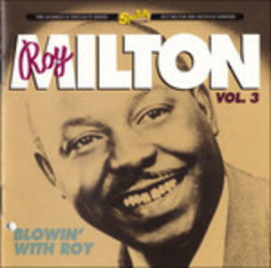 CD Blowin' With Roy V.3 di Roy Milton