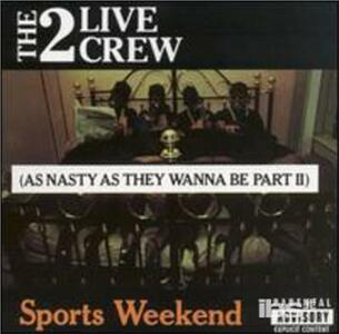 Sports Weekend - CD Audio di Two Live Crew