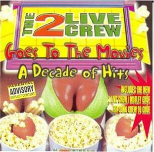 Goes to the Movies - CD Audio di Two Live Crew
