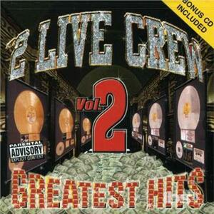 Greatest Hits vol.2 - CD Audio di Two Live Crew