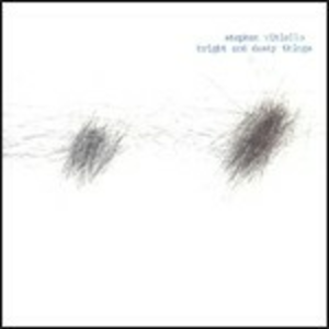CD Bright and Dusty Things di Stephen Vitiello