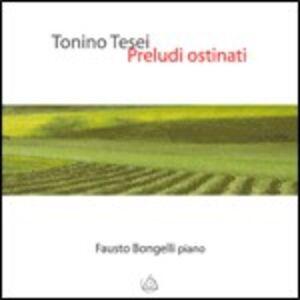 CD Preludi ostinati di Tonino Tesei