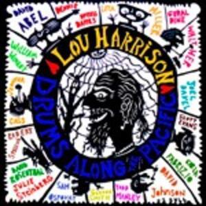 Drums Along the Pacific - CD Audio di Lou Harrison